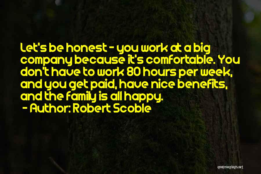 Nice To Be Happy Quotes By Robert Scoble