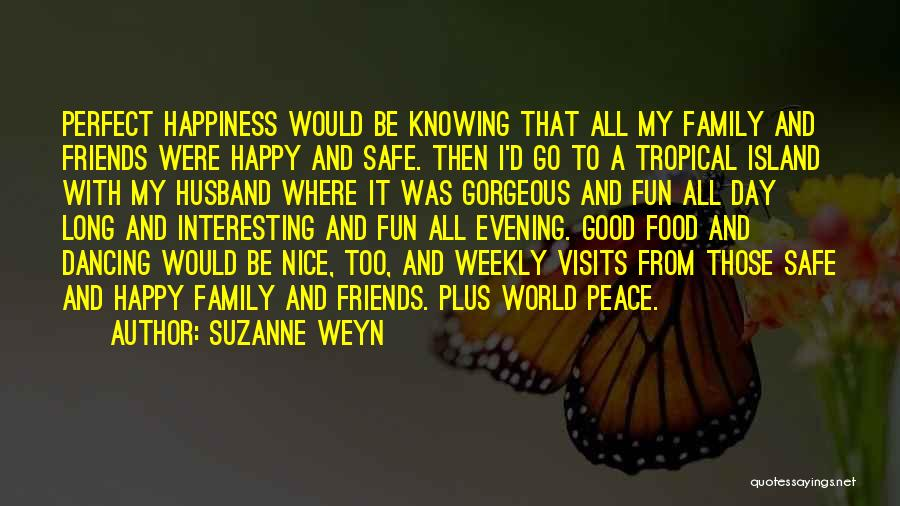 Nice To Be Happy Quotes By Suzanne Weyn