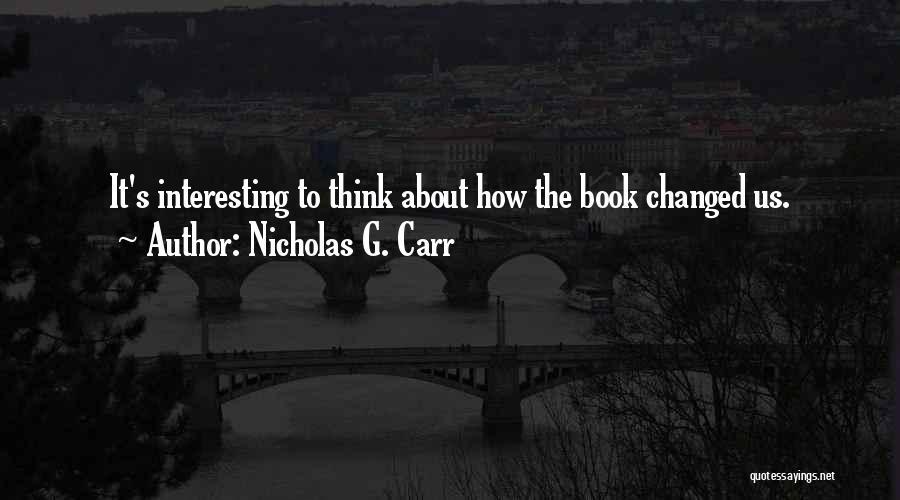 Nicholas G. Carr Quotes 1541248