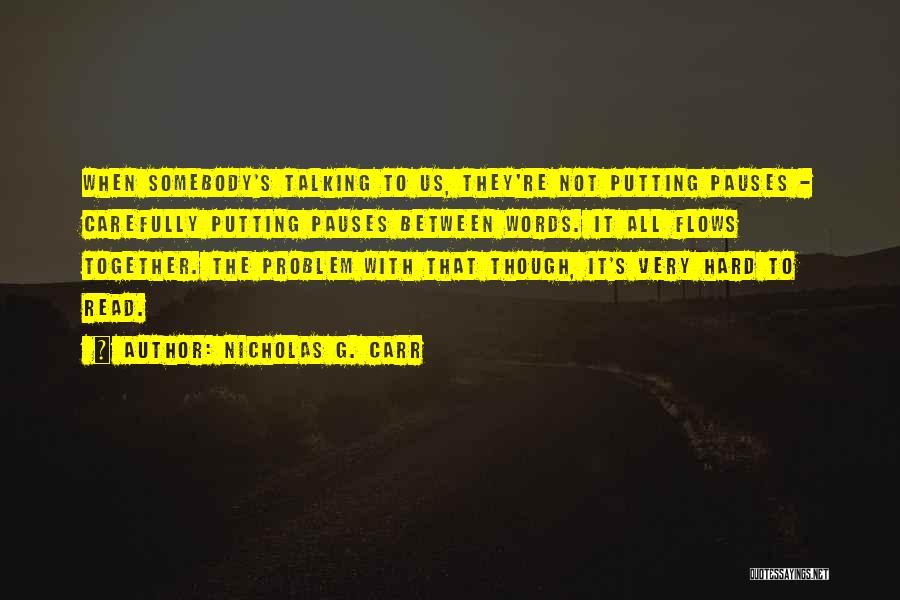 Nicholas G. Carr Quotes 768149
