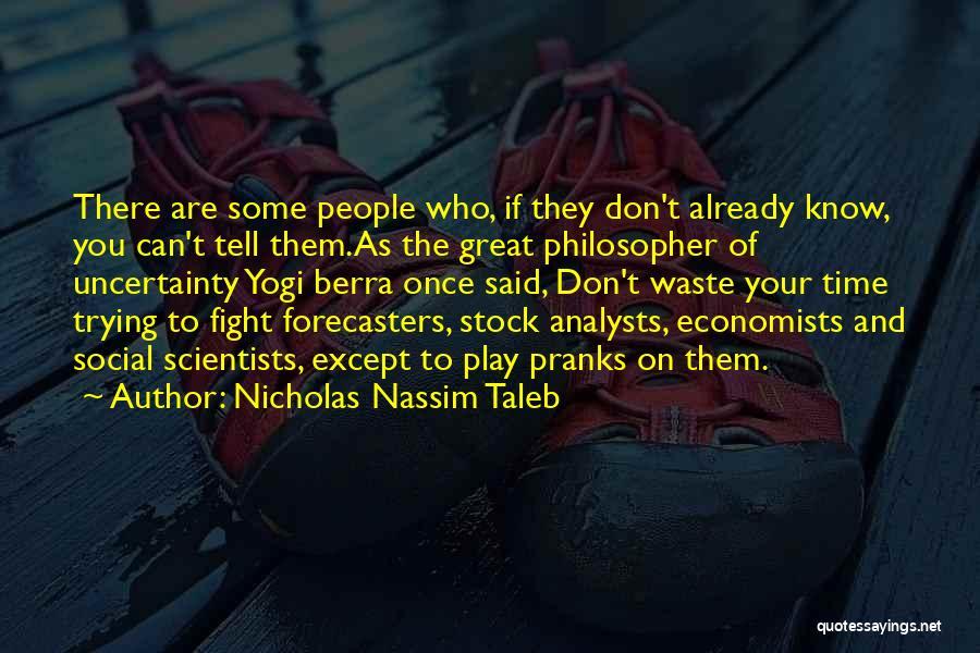 Nicholas Nassim Taleb Quotes 1965716