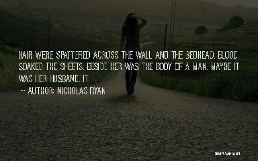 Nicholas Ryan Quotes 1095845