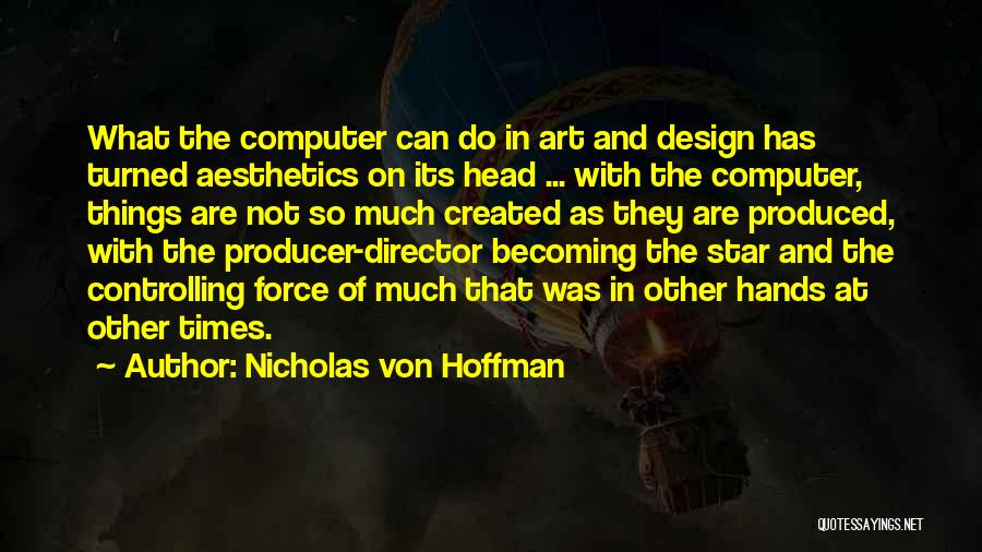 Nicholas Von Hoffman Quotes 1173709