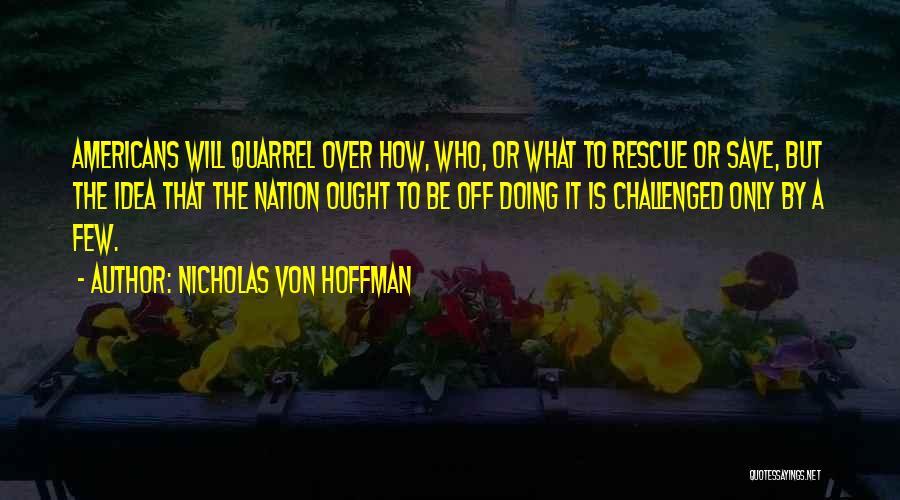 Nicholas Von Hoffman Quotes 277213