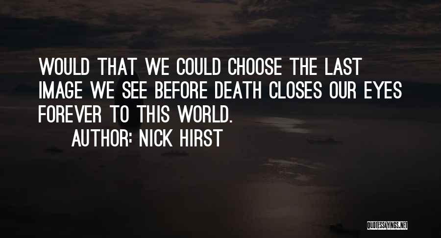 Nick Hirst Quotes 1861432