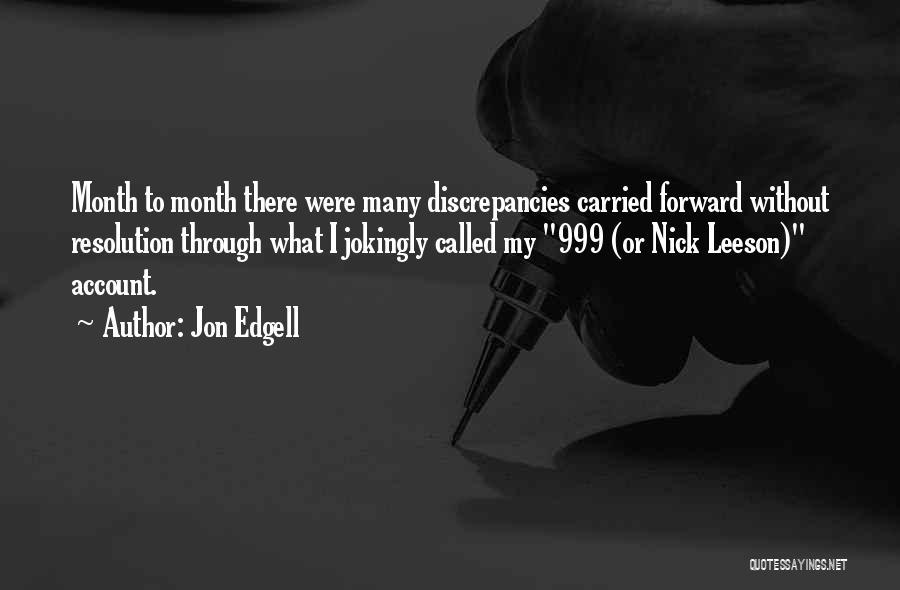 Nick Leeson Quotes By Jon Edgell
