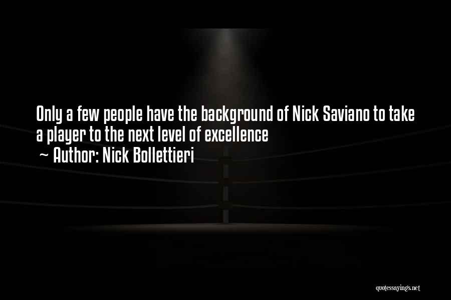 Nick Saviano Quotes By Nick Bollettieri