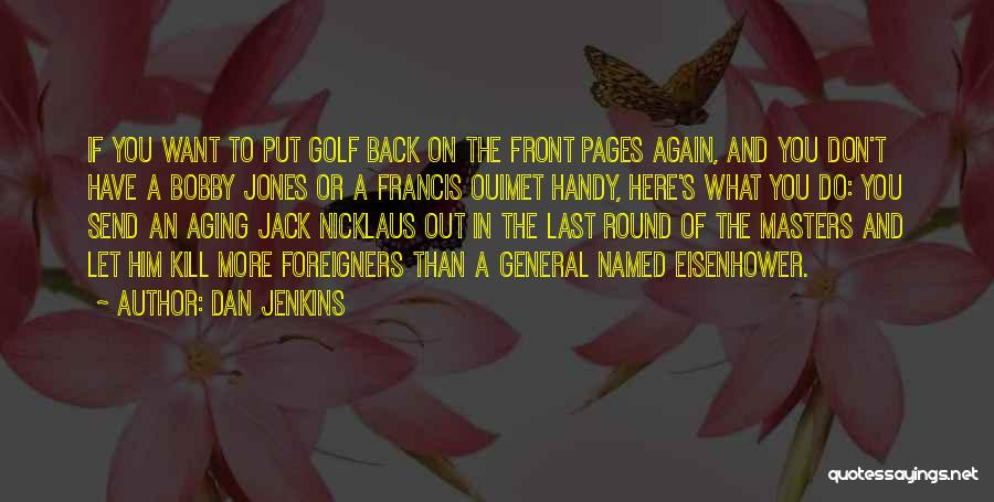 Nicklaus Golf Quotes By Dan Jenkins