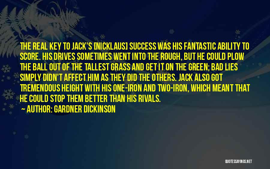 Nicklaus Golf Quotes By Gardner Dickinson