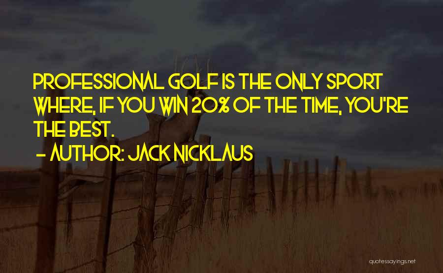 Nicklaus Golf Quotes By Jack Nicklaus