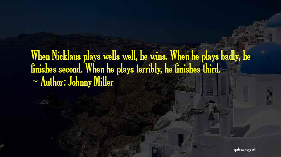 Nicklaus Golf Quotes By Johnny Miller