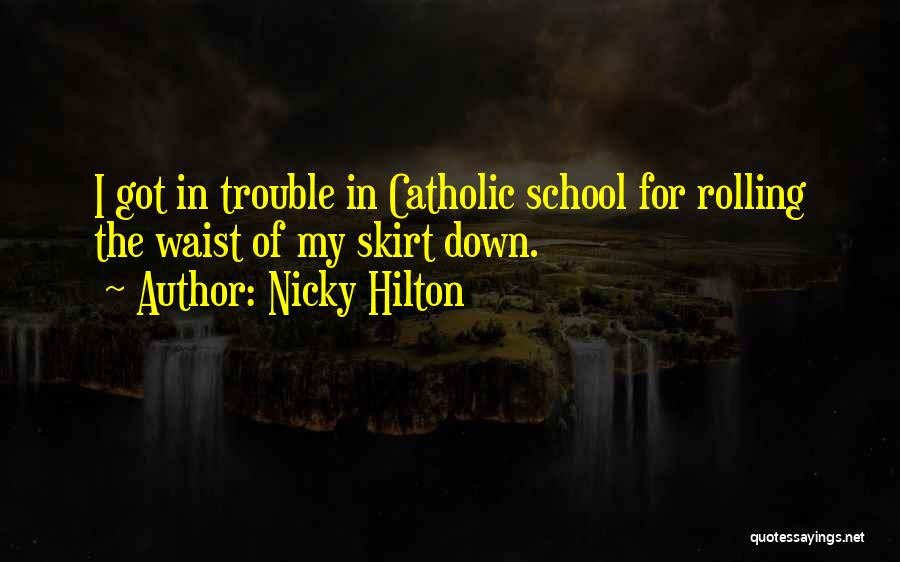 Nicky Hilton Quotes 356712