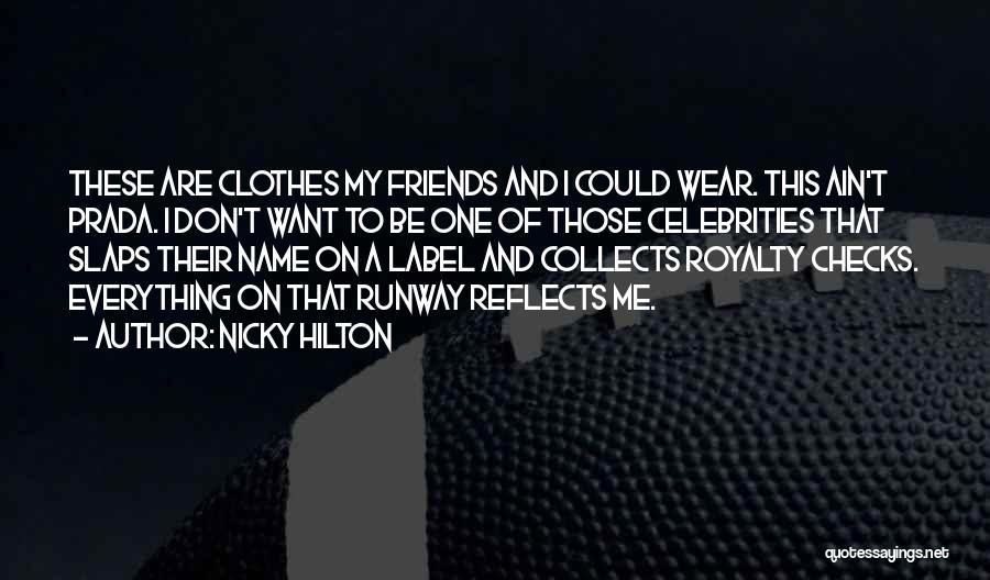 Nicky Hilton Quotes 981127
