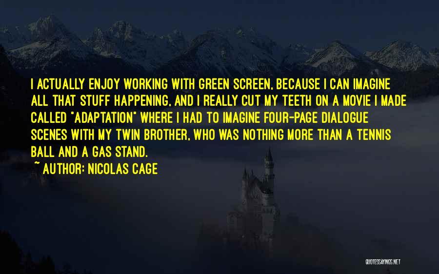 Nicolas Cage Quotes 1571184