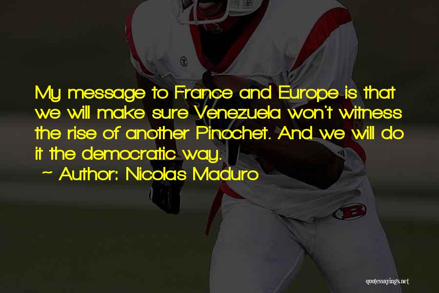 Nicolas Maduro Quotes 1637943