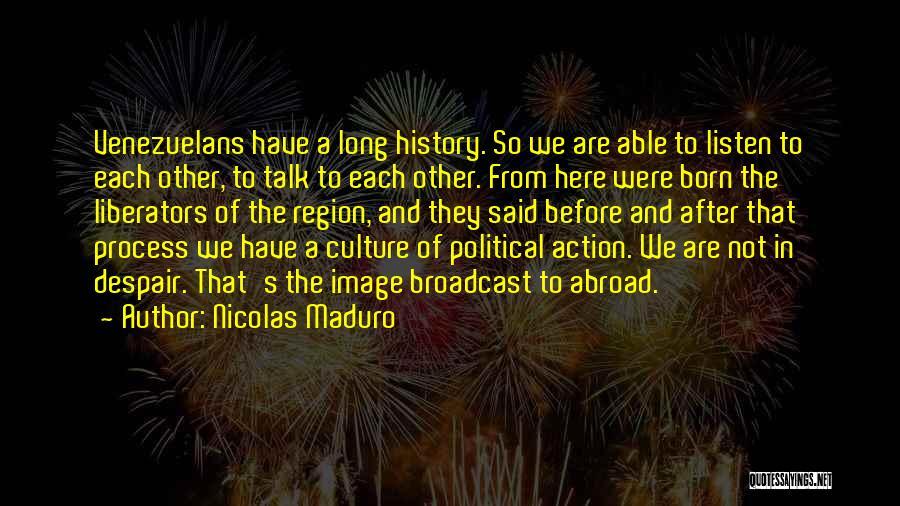 Nicolas Maduro Quotes 660909