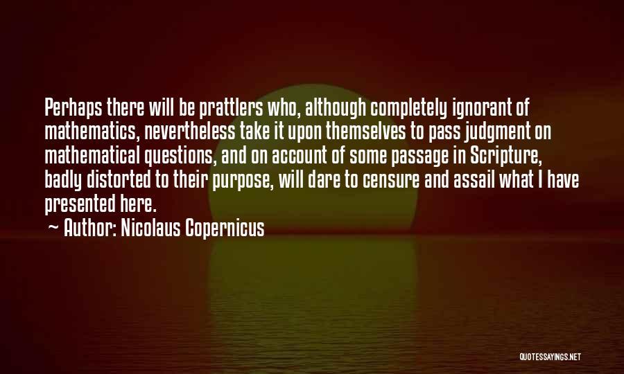 Nicolaus Copernicus Quotes 1605050