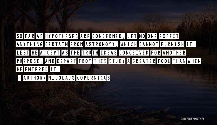Nicolaus Copernicus Quotes 1647010