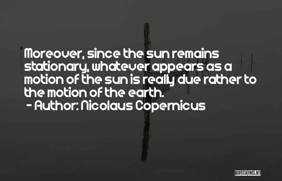 Nicolaus Copernicus Quotes 942666