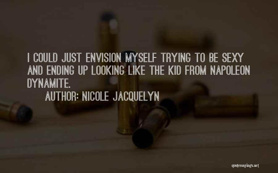 Nicole Jacquelyn Quotes 666801