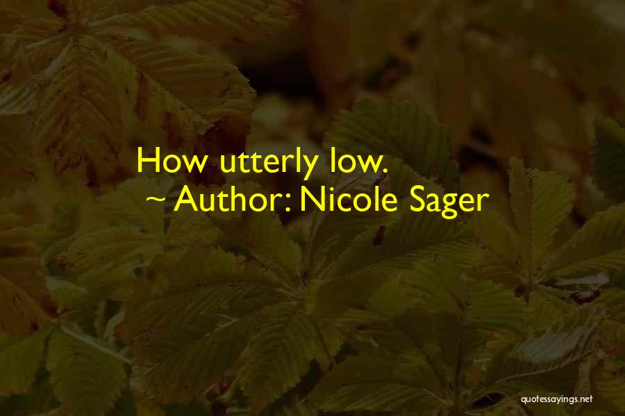 Nicole Sager Quotes 1654974