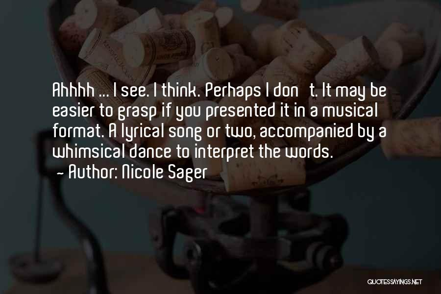 Nicole Sager Quotes 168769