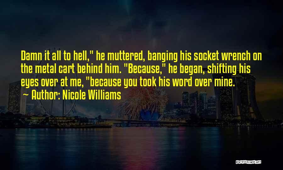 Nicole Williams Quotes 1749816