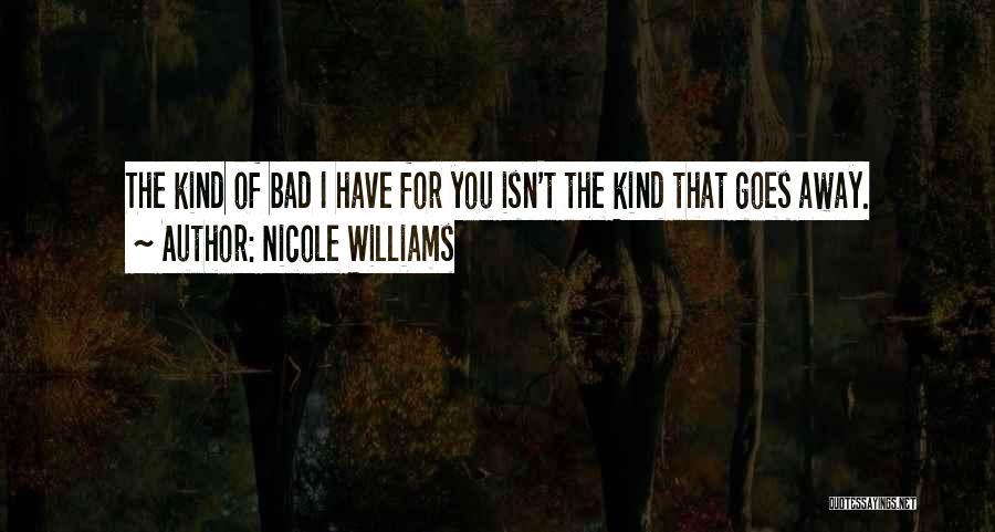 Nicole Williams Quotes 2254429