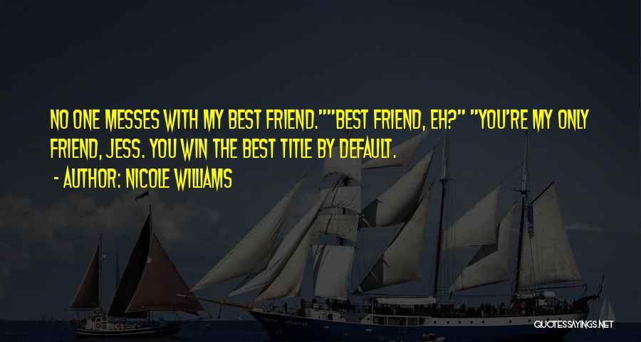 Nicole Williams Quotes 444764