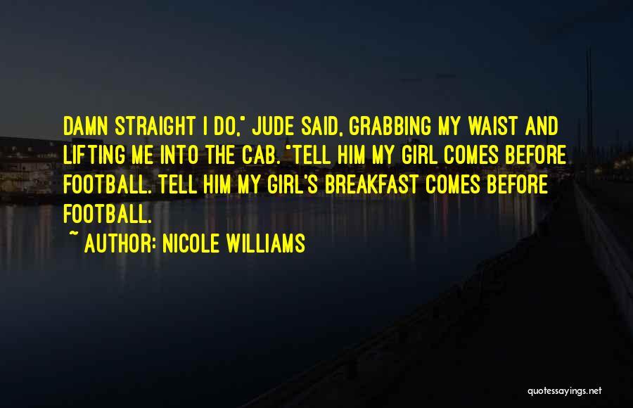 Nicole Williams Quotes 464536