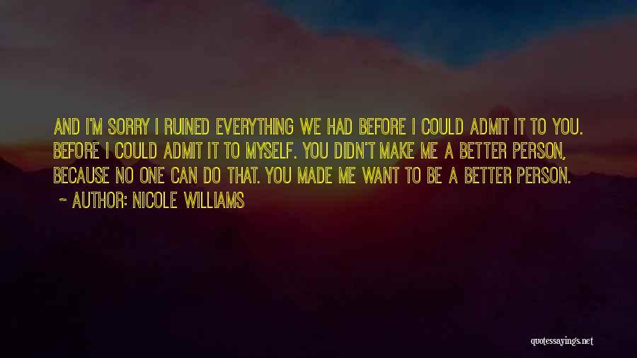 Nicole Williams Quotes 844482