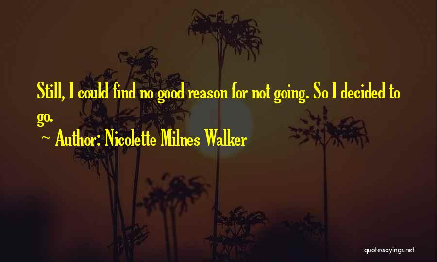 Nicolette Milnes Walker Quotes 773724
