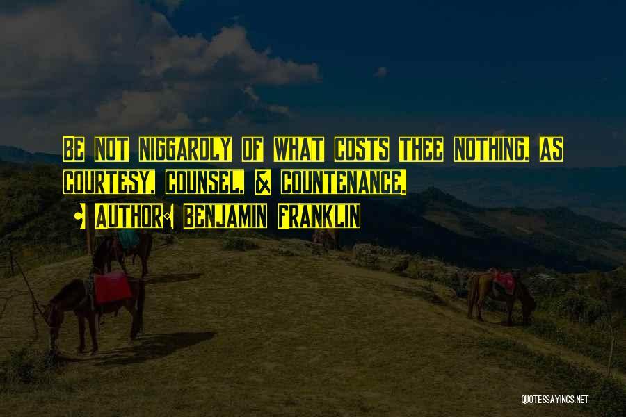 Niggardly Quotes By Benjamin Franklin