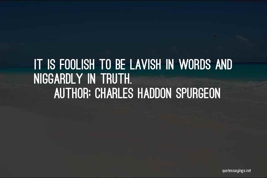 Niggardly Quotes By Charles Haddon Spurgeon