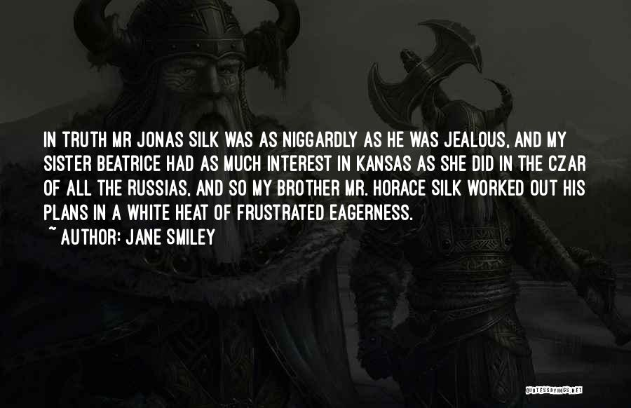 Niggardly Quotes By Jane Smiley