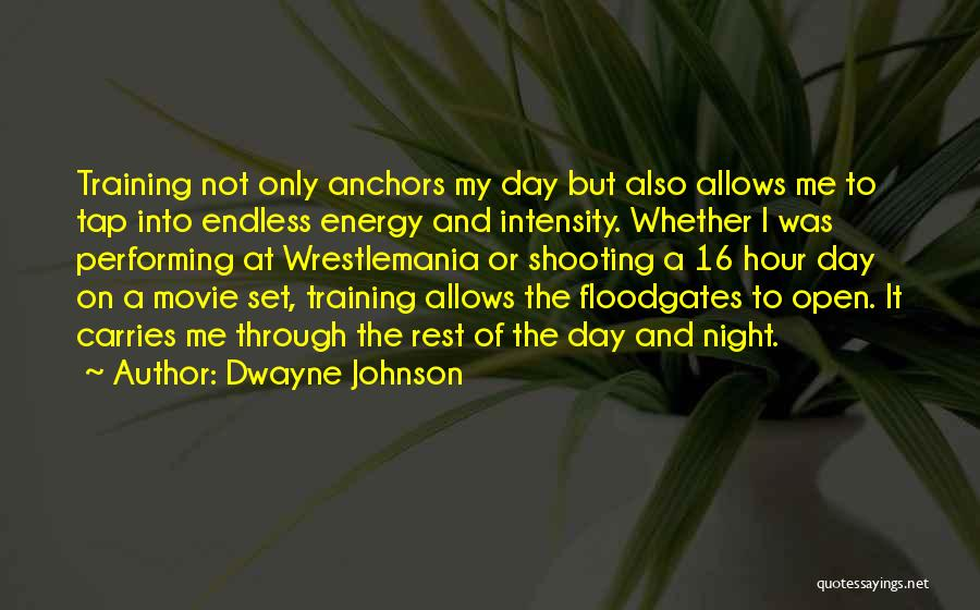 Night And Day Movie Quotes By Dwayne Johnson