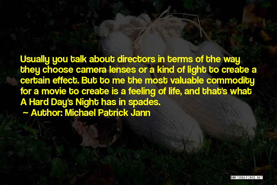 Night And Day Movie Quotes By Michael Patrick Jann