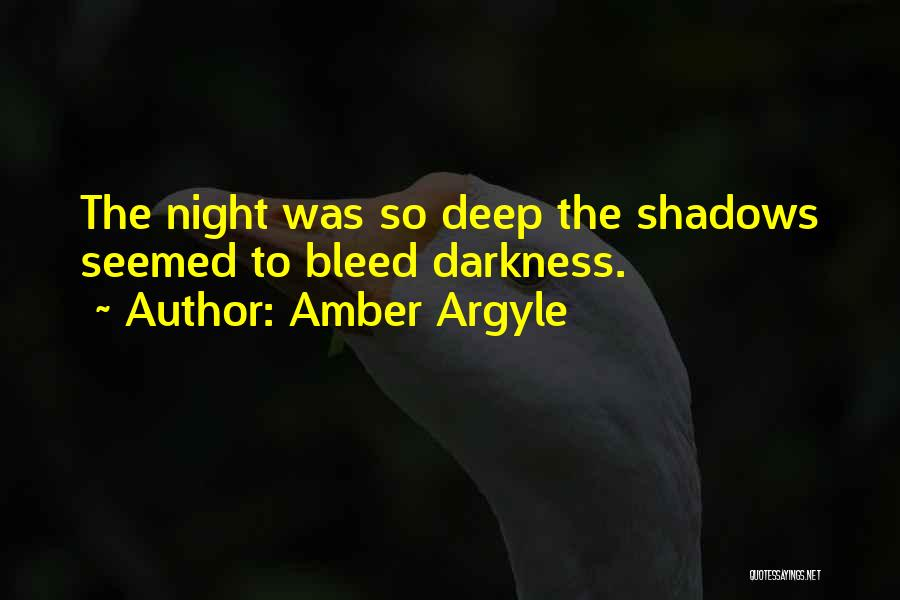 Night Darkness Quotes By Amber Argyle