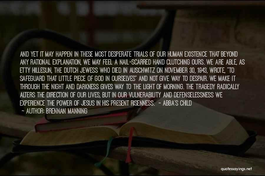 Night Darkness Quotes By Brennan Manning
