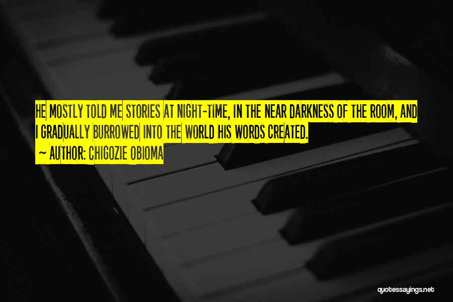 Night Darkness Quotes By Chigozie Obioma