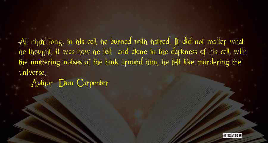 Night Darkness Quotes By Don Carpenter