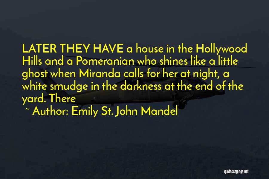 Night Darkness Quotes By Emily St. John Mandel