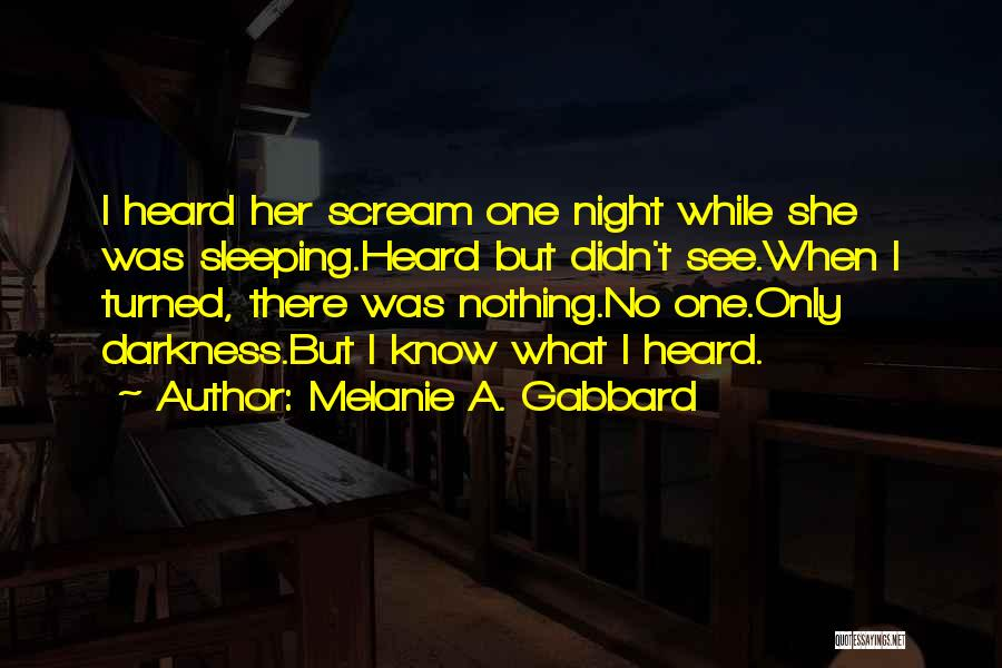 Night Darkness Quotes By Melanie A. Gabbard