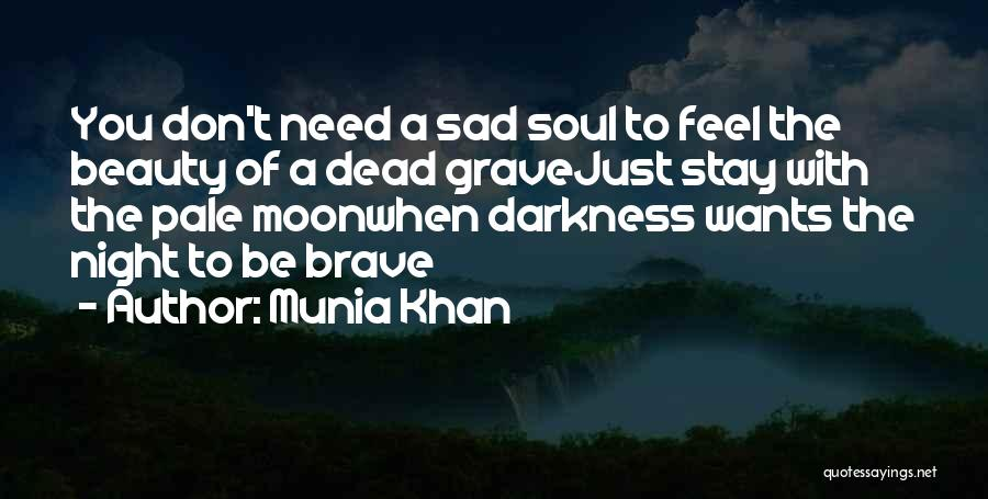 Night Darkness Quotes By Munia Khan