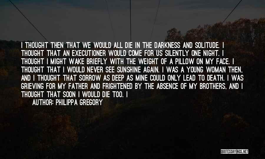 Night Darkness Quotes By Philippa Gregory