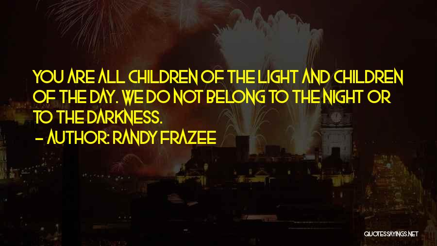 Night Darkness Quotes By Randy Frazee
