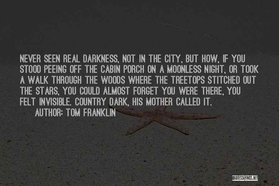 Night Darkness Quotes By Tom Franklin