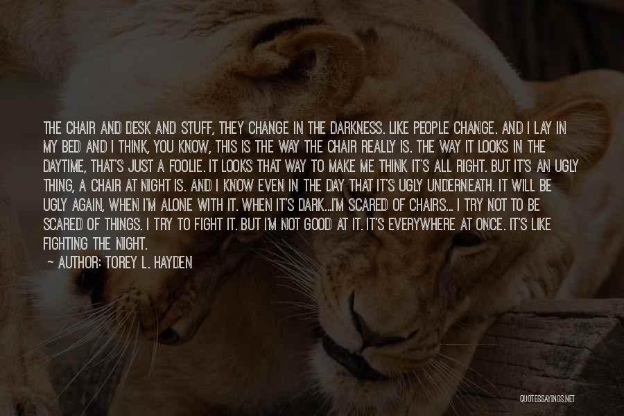 Night Darkness Quotes By Torey L. Hayden