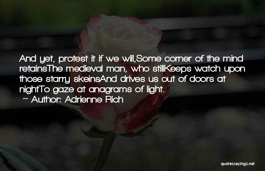 Night Drives Quotes By Adrienne Rich
