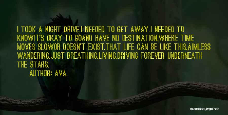 Night Drives Quotes By AVA.